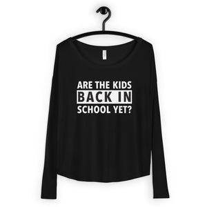 Are the kids back in school yet? | Long Sleeve