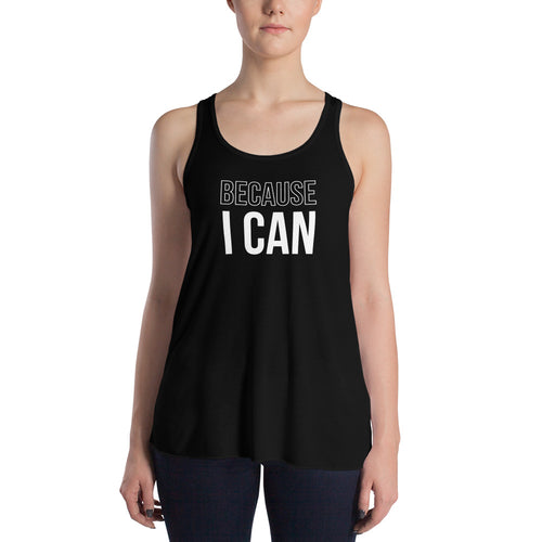 Because I Can | Flowy Racerback Tank