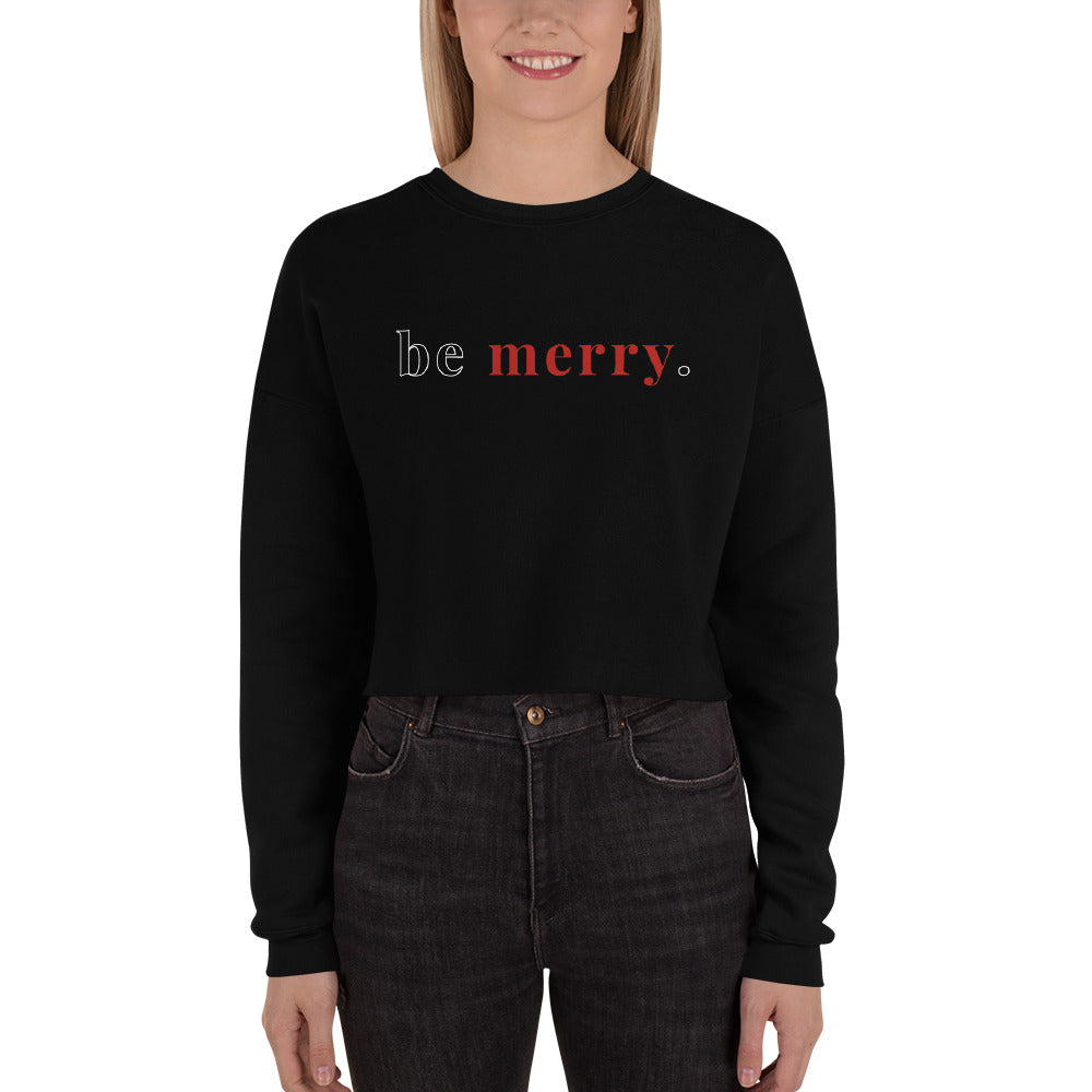Be Merry. | Crop Sweatshirt