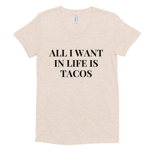 All I Want In Life Is Tacos | Crew Neck T-shirt