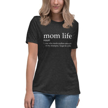 Load image into Gallery viewer, Mom Life |  Relaxed T-Shirt