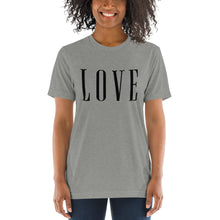 Load image into Gallery viewer, LOVE | Tri-blend T-Shirt