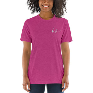 Be Free | Embroidered Tri-blend T-Shirt