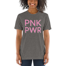 Load image into Gallery viewer, Pnk Pwr | Tri-blend T-Shirt