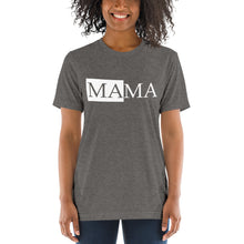 Load image into Gallery viewer, MAMA | Tri-blend T-Shirt