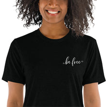 Load image into Gallery viewer, Be Free | Embroidered Tri-blend T-Shirt