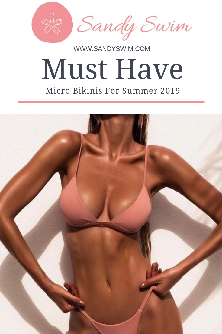 Your Must Have Micro Bikinis For Summer 2019