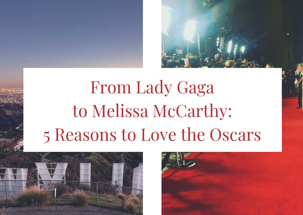 From Lady Gaga to Melissa McCarthy: 5 Reasons to Love the Oscars