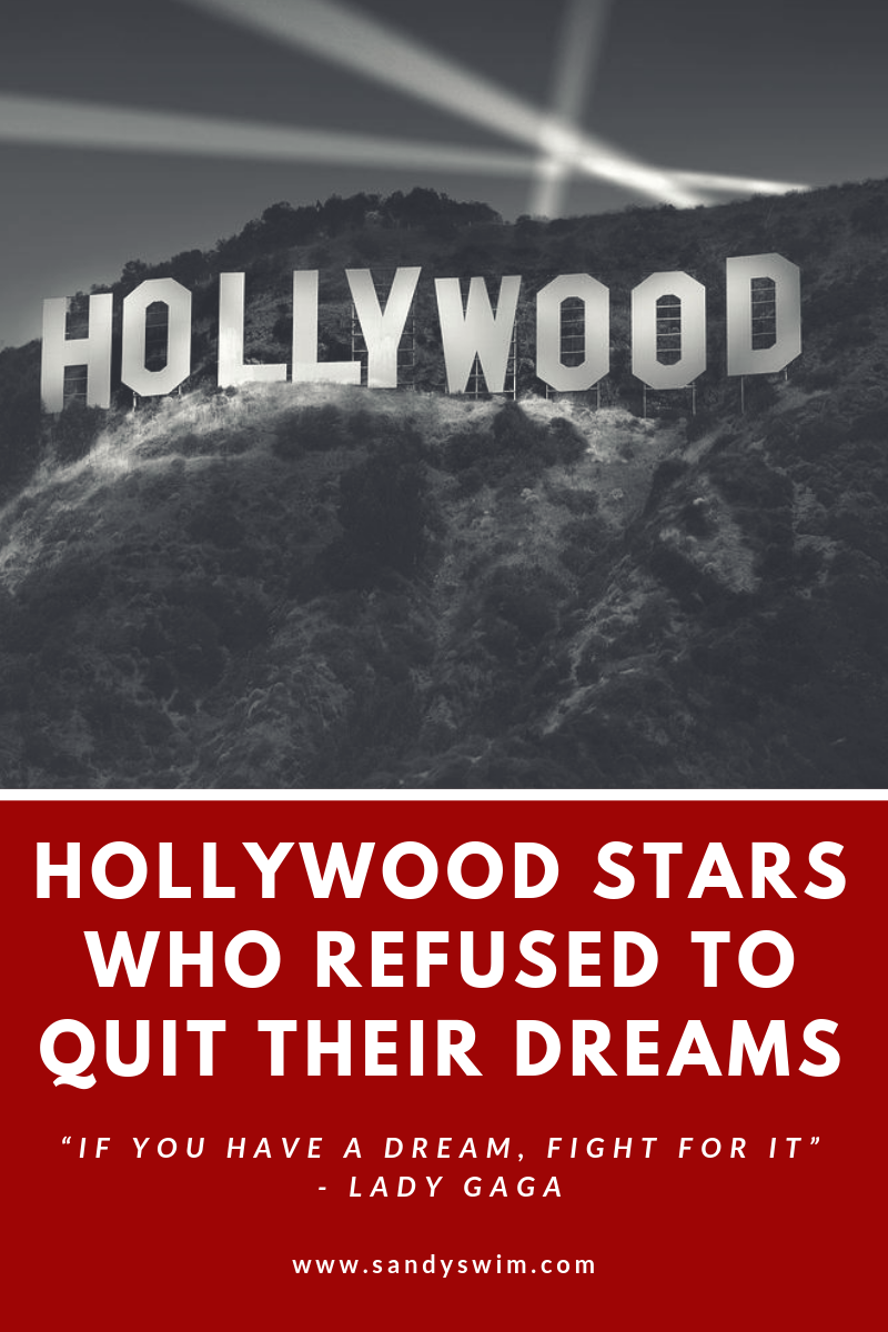 Hollywood Stars Who Refused to Quit Their Dreams