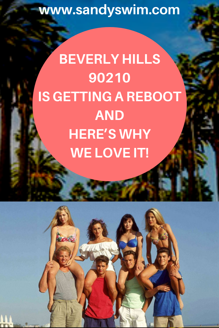 Beverly Hills 90210 is Getting a Reboot and Here's Why We Love IT!
