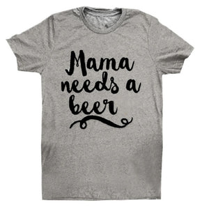 Mama Needs a Beer T-Shirt Women's Letter Print O-Neck Casual Tops