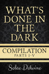 Wh*t's Done in The Dark Compilation