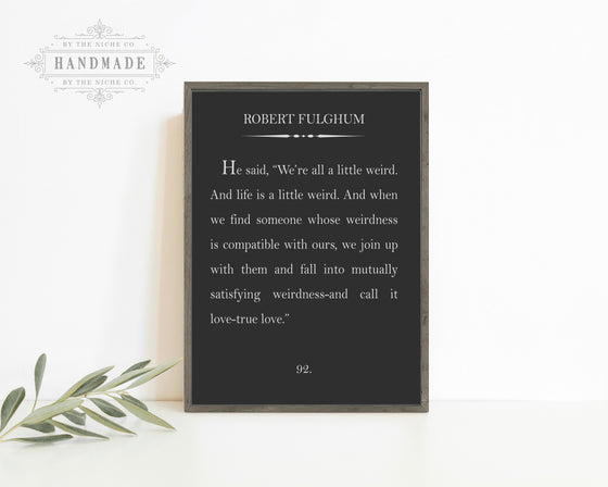 ROBERT FULGHUM BOOK QUOTE SIGN