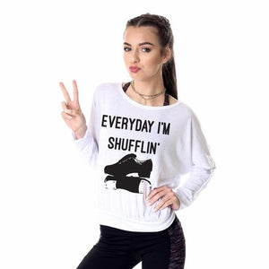 Everyday I'm Shufflin Long Sleeved TAP T-Shirt