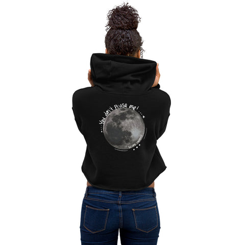 YOU DONT PHASE ME Womens Crop Hoodie
