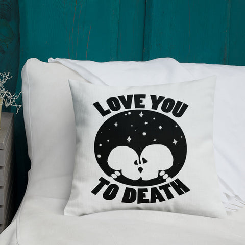 LOVE YOU TO DEATH Premium Throw Pillow