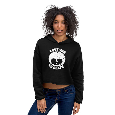 LOVE YOU TO DEATH Womens Crop Hoodie