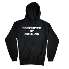 DESTROYED BY NOTHING Hoodie