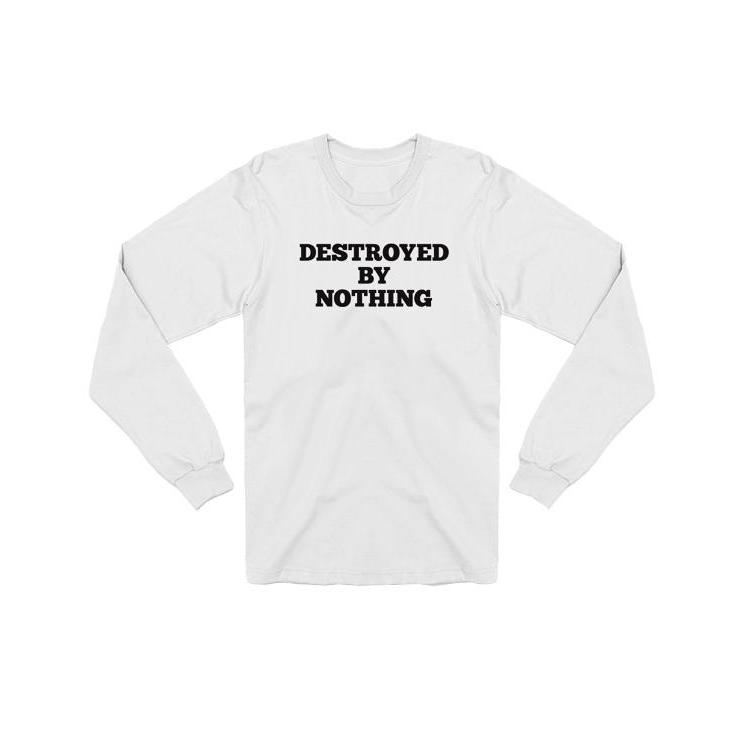 DESTROYED BY NOTHING Longsleeve