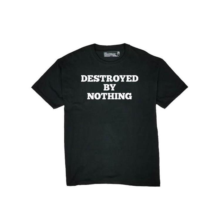 DESTROYED BY NOTHING T-Shirt
