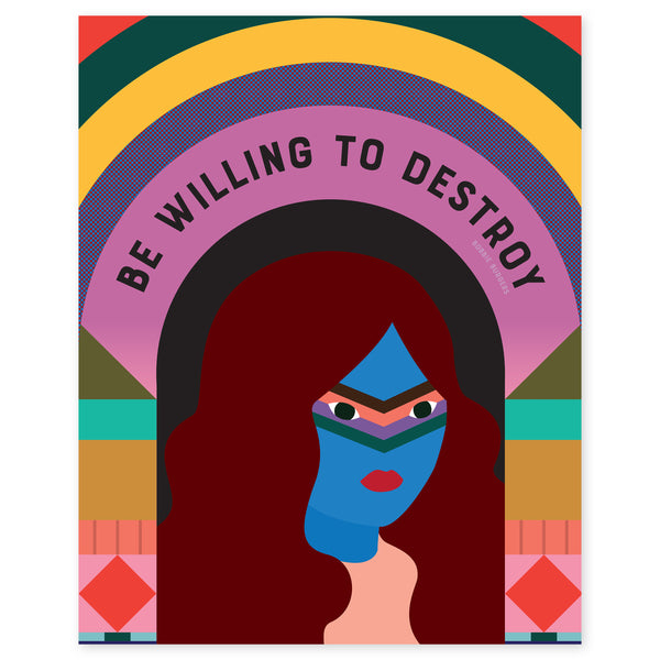 Be Willing to Destroy Print by Beci Orpin