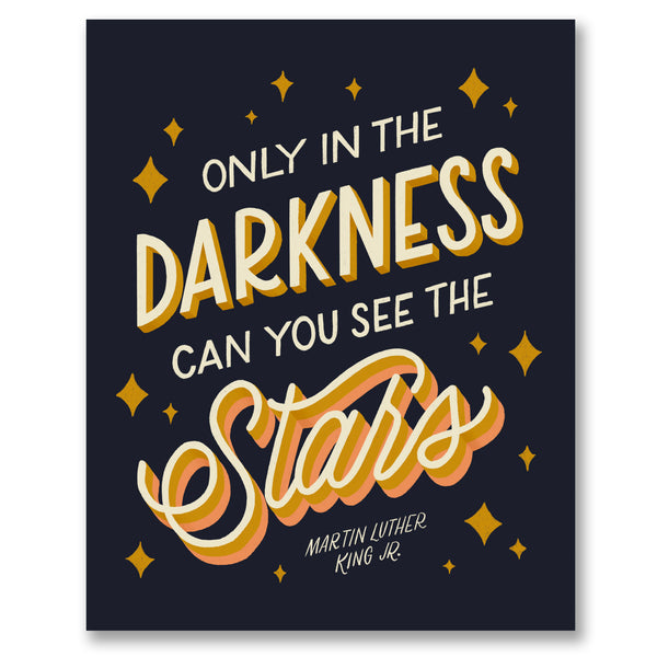 Only in the Darkness Can you See the Stars Print