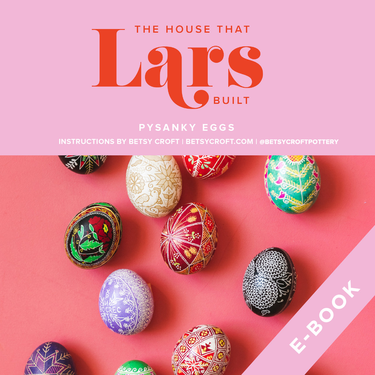 Pysanky Easter Egg Tutorial, E-Book