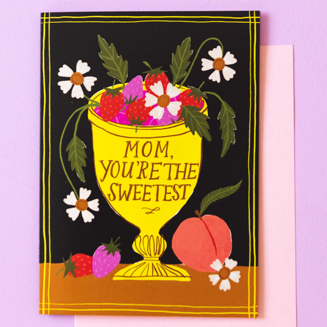 """Mom, You're The Sweetest"" Mother's Day Card"