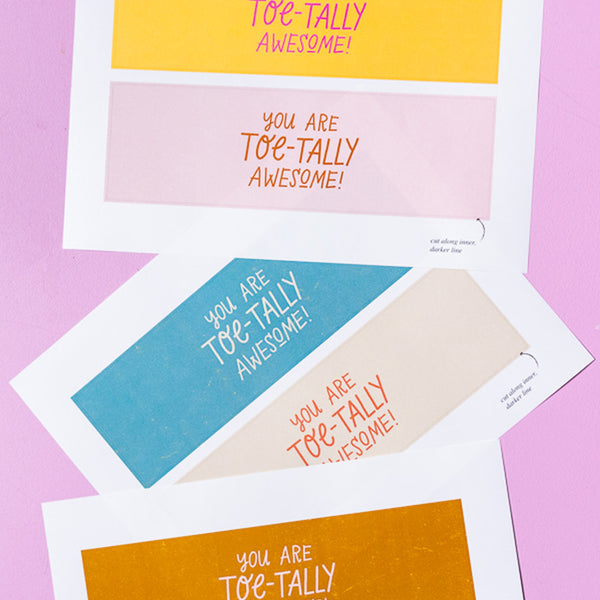 """You Are Toe-tally Awesome!"", PDF Printable"