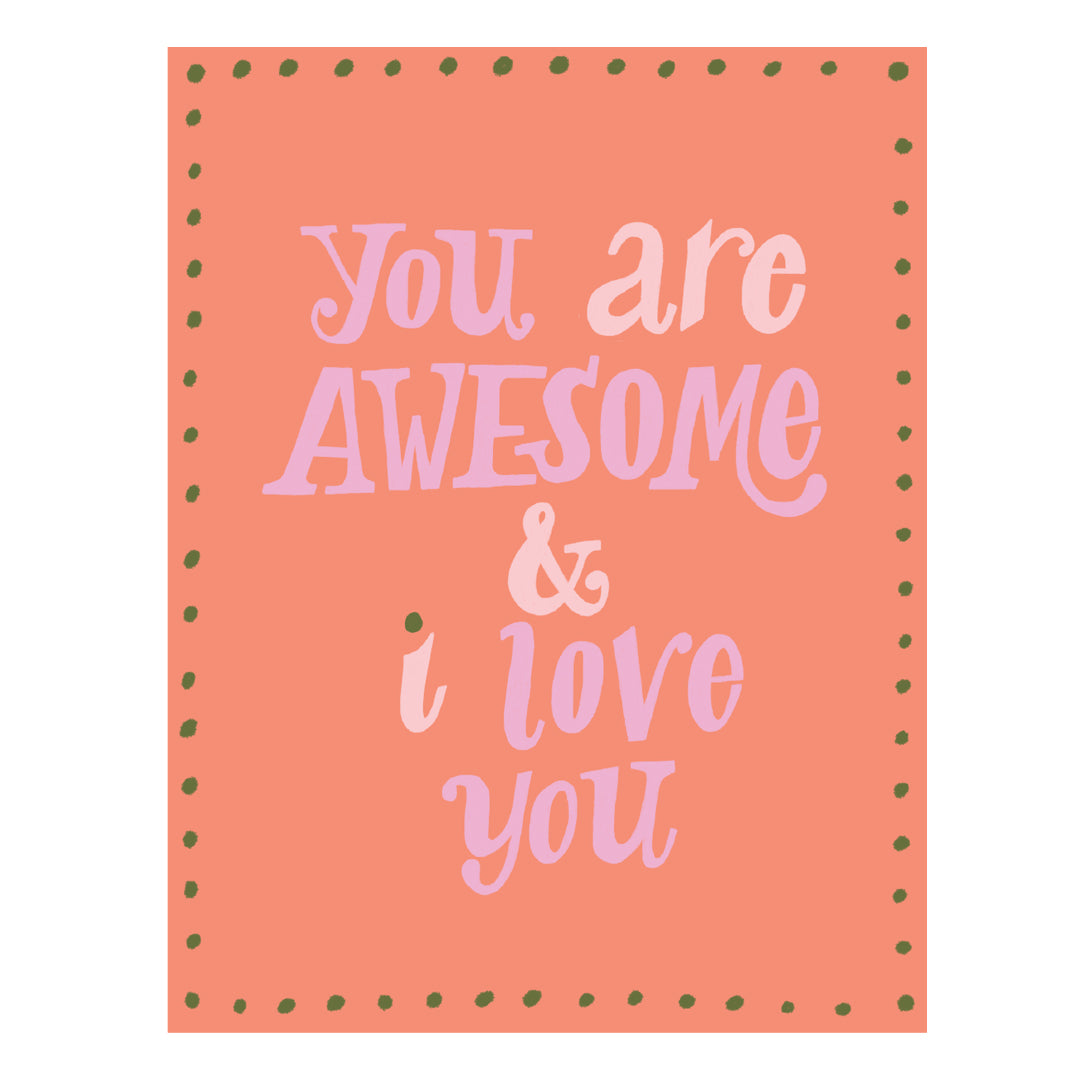 You Are Awesome & I Love You E-Gift Card
