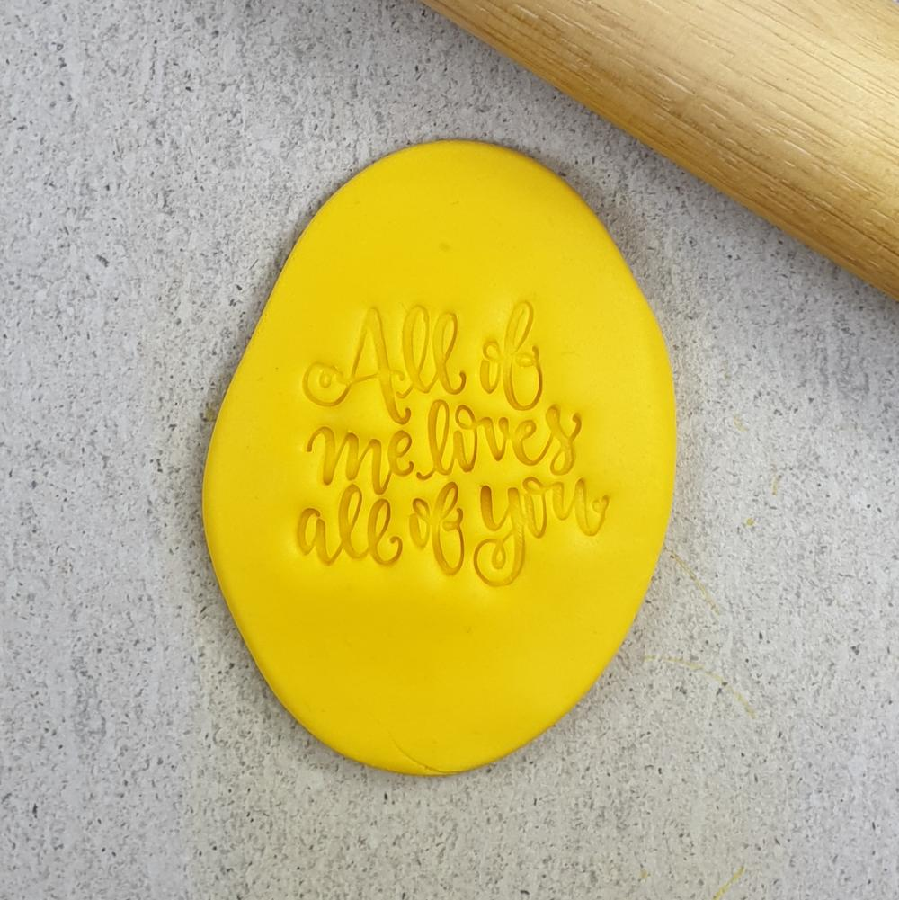 Custom Cookie Cutters Embosser - All of me loves all of you