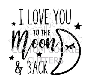 Custom Cookie Cutters Embosser - I love you to the moon and back