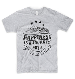 Happiness is a Journey not a Destination Tee