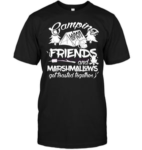 Camping When Friends And Marshmallows Get Toasted Together Tee