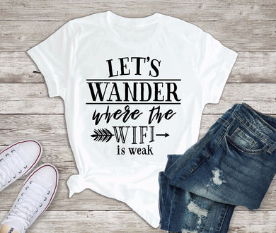 Lets Wander Where WIFI is Weak Tee