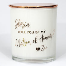 Load image into Gallery viewer, Will you be my Matron of Honour Soy Candle  - Personalised