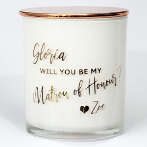 Will you be my Matron of Honour Soy Candle  - Personalised
