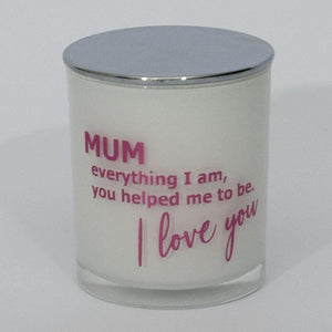 mum everything i am, you helped me to be, i love you candle