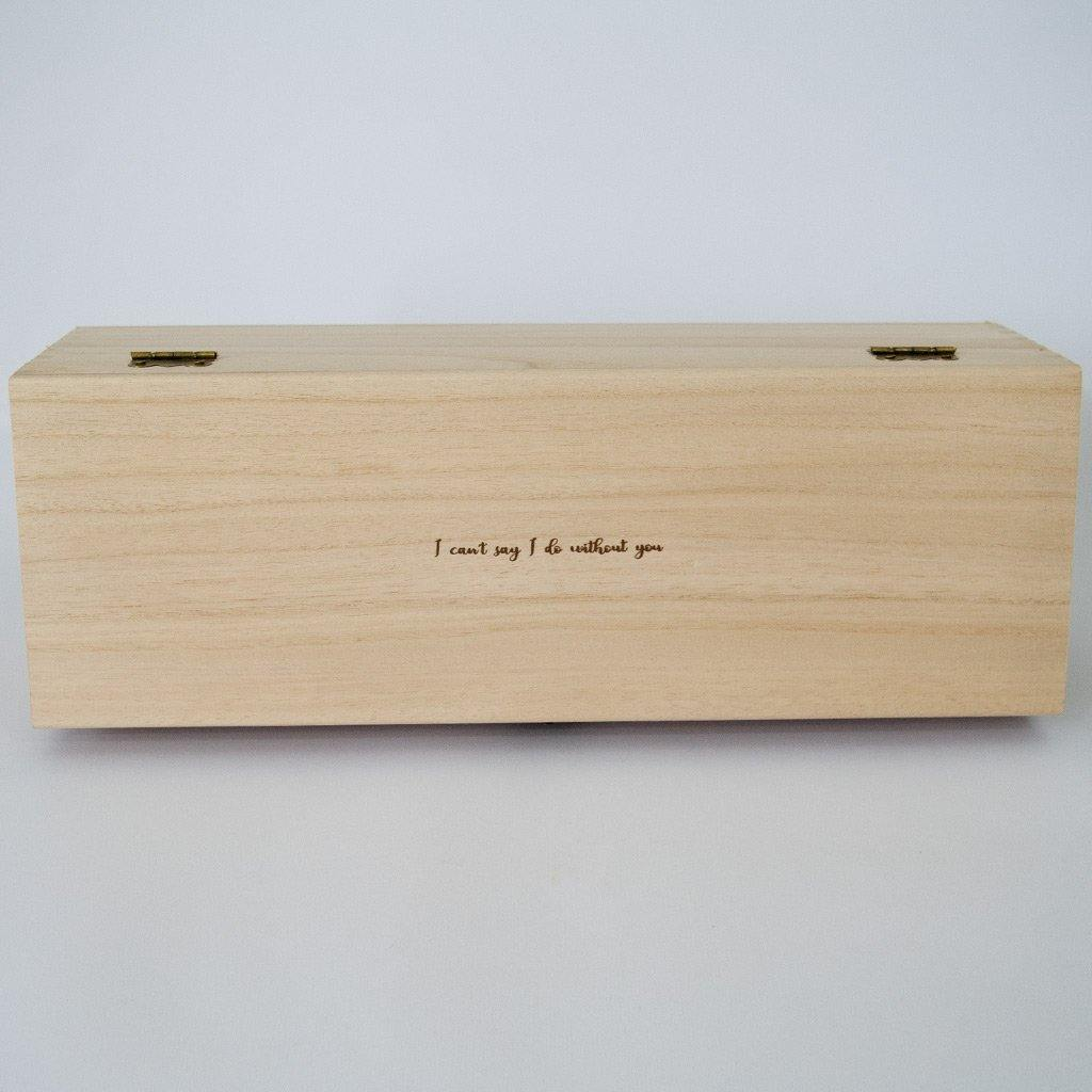 I Can't Say I do without you - Luxurious Timber Keepsake Box (empty)
