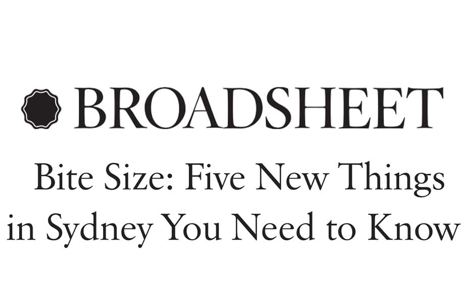Natch Essentials - Broadsheet. 5 new things in Sydney you need to know