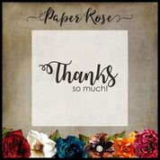 PAPER ROSE  STAMPS  THANKS SO MUCH