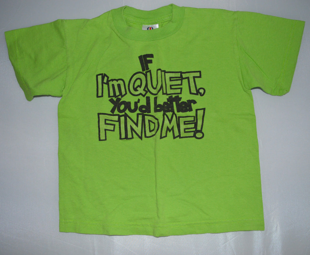 Intex American Activewear Green If I'm Quiet, You'd Better Find Me T-shirt