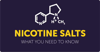 Nicotine salts - What you need to know