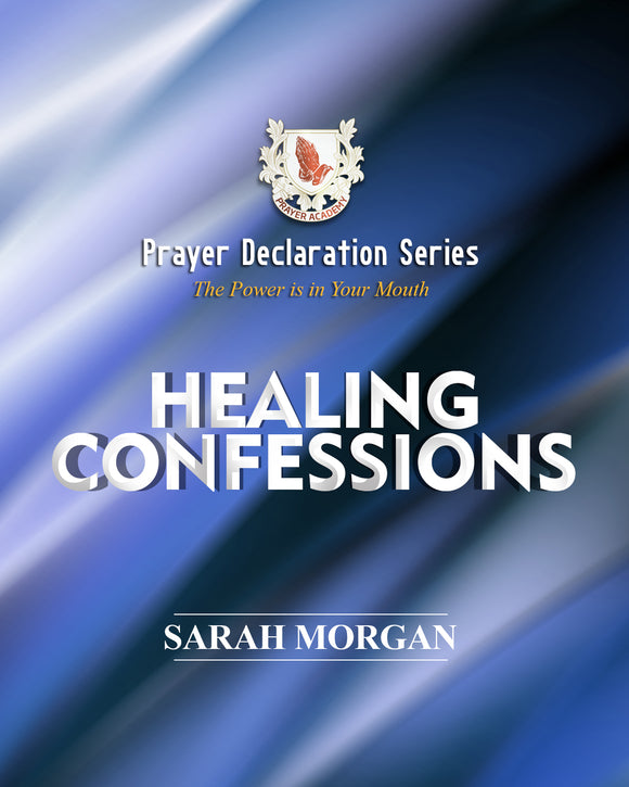 Prayer Declaration Series: Healing Confessions