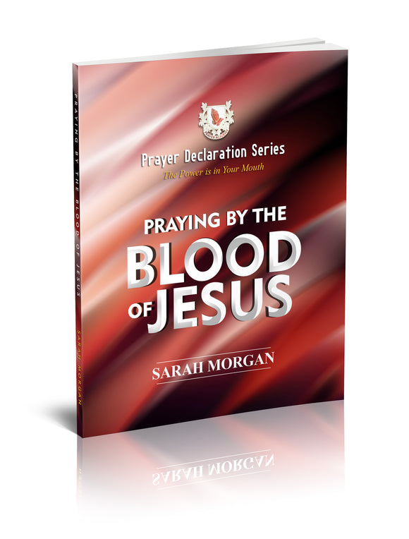 Prayer Declaration Series: Praying by the Blood of Jesus