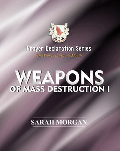 Prayer Declaration Series: Weapons of Mass Destruction