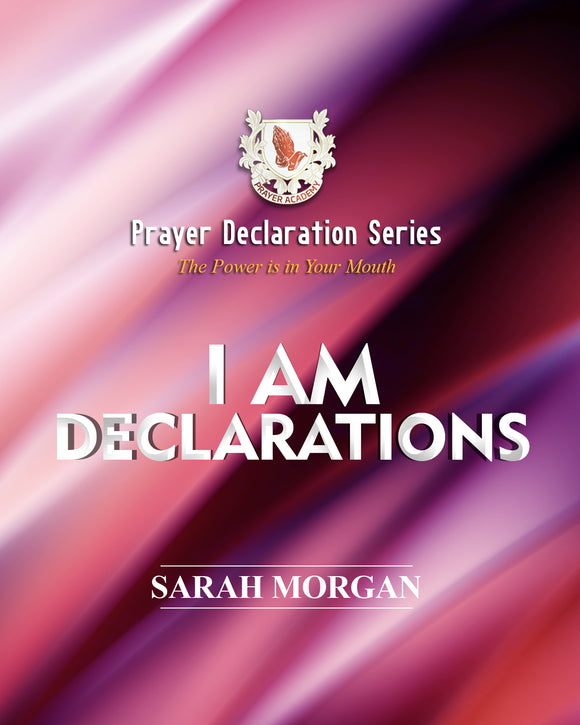 Prayer Declaration Series: I Am Declarations