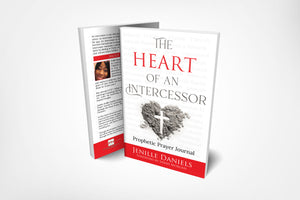 The Heart of An Intercessors: Prophetic Prayer Journal