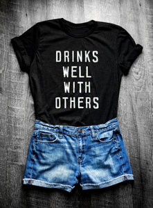 Drinks Well With Others T Shirt Top