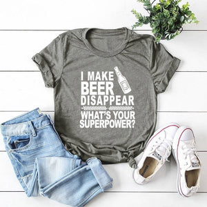 I Make Beer Disappear What s Your Superpower T Shirt Top
